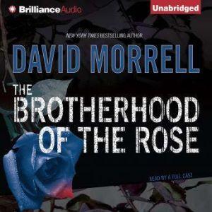 The Brotherhood of the Rose, David Morrell