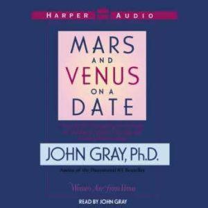 Mars and Venus on a Date, John Gray