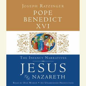 Jesus of Nazareth The Infancy Narratives, Pope Benedict XVI