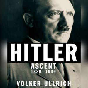 Hitler Ascent 1889-1939, Volker Ullrich