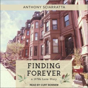 Finding Forever: A 1970s Love Story, Anthony Sciarratta