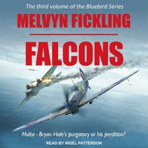 Falcons: A Siege of Malta Novel, Melvyn Fickling