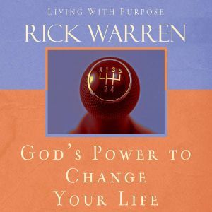 God's Power to Change Your Life, Rick Warren