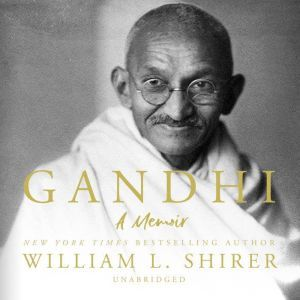 Gandhi: A Memoir, William L. Shirer