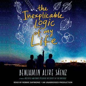 The Inexplicable Logic of My Life, Benjamin Alire SA¡enz
