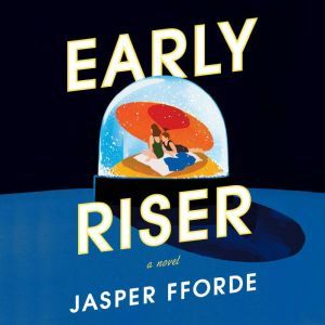 Early Riser: A Novel, Jasper Fforde