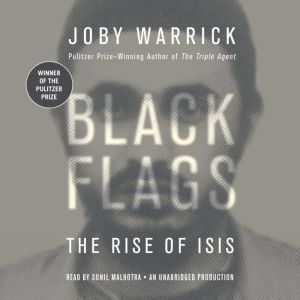 Black Flags The Rise of ISIS, Joby Warrick