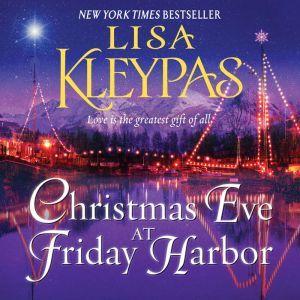 Christmas Eve at Friday Harbor: A Novel, Lisa Kleypas
