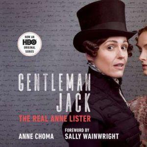 Gentleman Jack (Movie Tie-In) The Real Anne Lister, Anne Choma