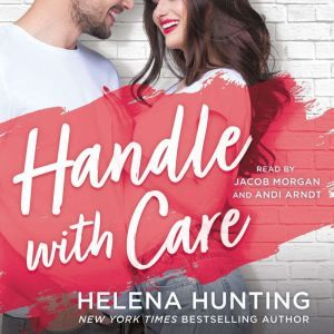 Handle With Care, Helena Hunting