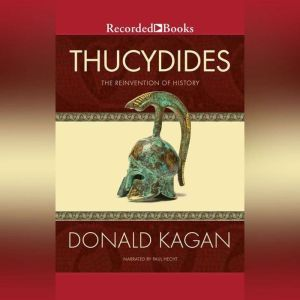Thucydides The Reinvention of History, Donald Kagan