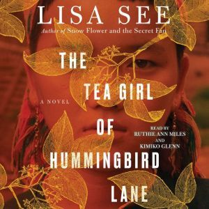 The Tea Girl of Hummingbird Lane, Lisa See