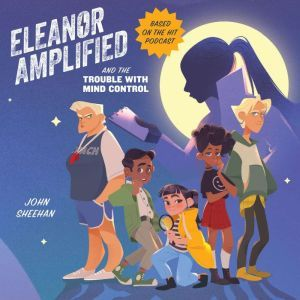 Eleanor Amplified and the Trouble with Mind Control, John Sheehan