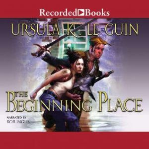 The Beginning Place, Ursula K. Le Guin