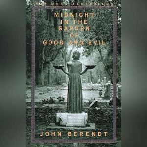 Midnight in the Garden of Good and Evil, John Berendt