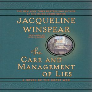 The Care and Management of Lies: A Novel of the Great War, Jacqueline Winspear