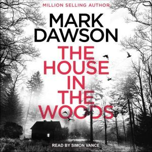 The House in the Woods, Mark Dawson