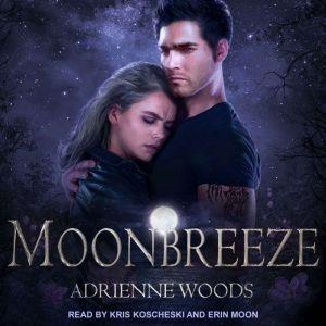 Moonbreeze, Adrienne Woods