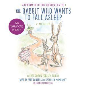The Rabbit Who Wants to Fall Asleep A New Way of Getting Children to Sleep, Carl-Johan ForssA©n Ehrlin
