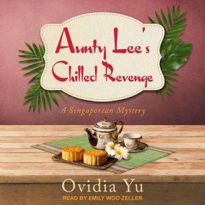 Aunty Lee's Chilled Revenge, Ovidia Yu