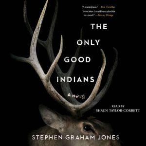 The Only Good Indians, Stephen Graham Jones