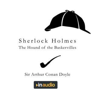 Sherlock Holmes - The Hound of the Baskervilles, Sir Arthur Conan Doyle