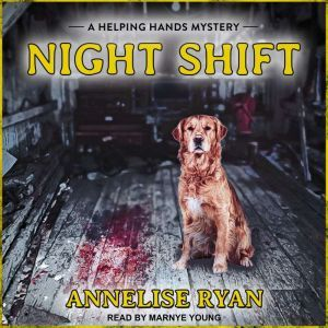 Night Shift, Annelise Ryan