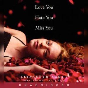 Love You Hate You Miss You, Elizabeth Scott