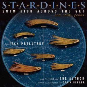 Stardines Swim High Across the Sky and Other Poems, Jack Prelutsky
