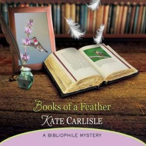 Books of a Feather: A Bibliophile Mystery, Kate Carlisle