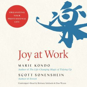 Joy at Work: Organizing Your Professional Life, Marie Kondo
