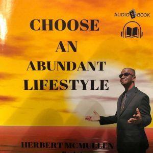Choose An Abundant Lifestyle Book 1: Choose Life, Herbert McMullen
