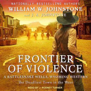 Frontier of Violence, J. A. Johnstone