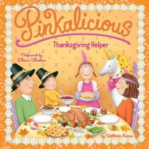 Pinkalicious: Thanksgiving Helper, Victoria Kann