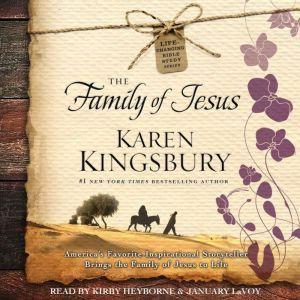 The Family of Jesus, Karen Kingsbury