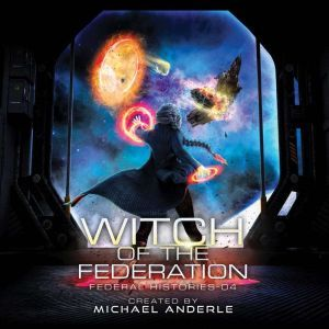 Witch Of The Federation IV, Michael Anderle