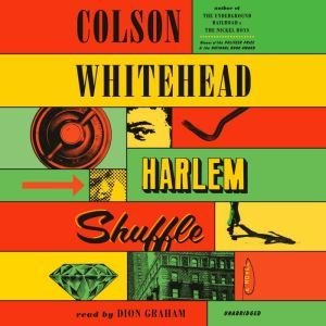 Harlem Shuffle A Novel, Colson Whitehead