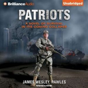 Patriots A Novel of Survival in the Coming Collapse, James Wesley, Rawles