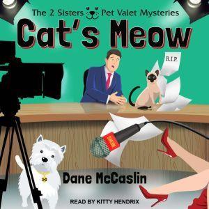 Cat's Meow, Dane McCaslin