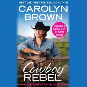 Cowboy Rebel: Includes a bonus short story, Carolyn Brown