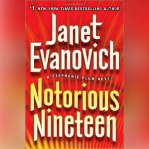 Notorious Nineteen: A Stephanie Plum Novel, Janet Evanovich