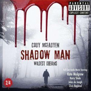 Shadow Man - Episode 02: Wildest Dreams: The Smoky Barrett Audio Movie Series. Part 2/4. , Cody McFadyen