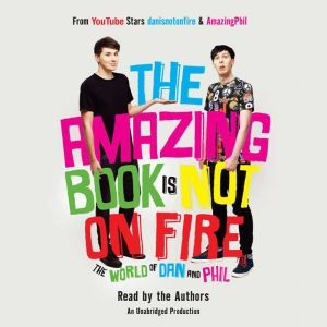 The Amazing Book Is Not on Fire The World of Dan and Phil, Dan Howell