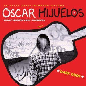 Dark Dude, Oscar Hijuelos