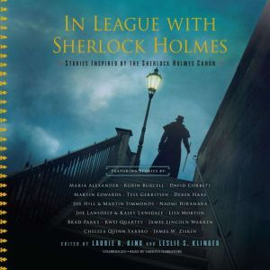 In League with Sherlock Holmes: Stories Inspired by the Sherlock Holmes Canon, Laurie R. King