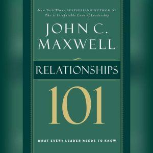 Relationships 101, John C. Maxwell