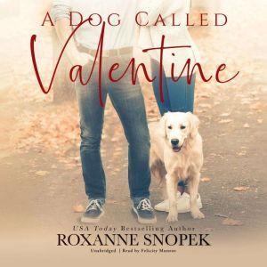 A Dog Called Valentine, Roxanne Snopek