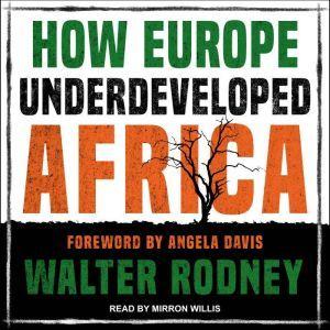 How Europe Underdeveloped Africa, Walter Rodney