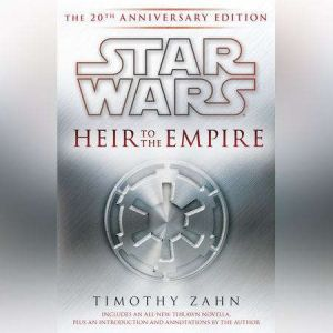 Heir to the Empire: Star Wars: The 20th Anniversary Edition, Timothy Zahn