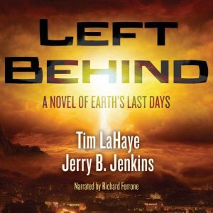 Left Behind A Novel of the Earth's Last Days, Tim LaHaye